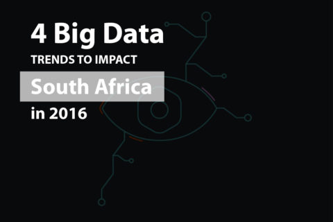 4 Big Data trends that will impact South Africa in 2016